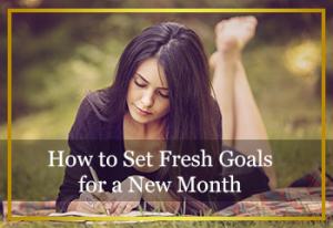 How to set fresh goals for a new month2